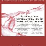 Bases para una reforma de la Ley de Propiedad Intelectual